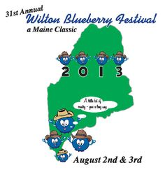 The 31st Annual Wilton Blueberry Festival in Maine is about much, much more than tasty blueberries!