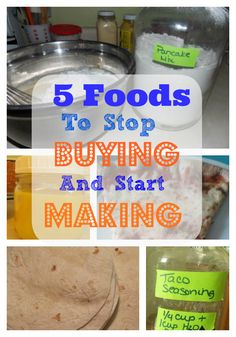 5 Foods to Stop Buying and Start Making at Home.  I'm interested in the pizza, taco seasoning and pancake mix!