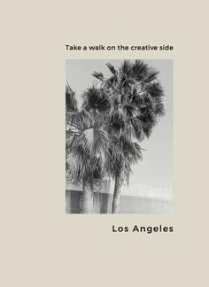 TAKE A WALK ON THE CREATIVE SIDE LOS ANGELES Walk On, Graphic Design Inspiration, Photo Book, Take That, Creative, Books, Movie Posters, Magazines, Knock Knock