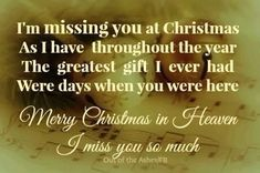 It will be a year and my first Christmas without you. Merry Christmas in Heaven Mommy xoxo! Love you and miss you so so much! Miss You Daddy, Miss You Mom, Merry Christmas In Heaven, Christmas Mom, Missing My Husband, Grieving Quotes, Grief Loss, Christmas Quotes, Xmas Poems