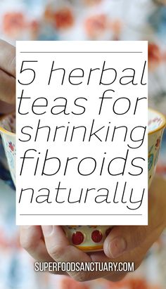 5 Healing Herbal Teas for Fibroids - Superfood Sanctuary - Heal through Food Uterine Polyps, Uterine Fibroids Treatment, Symptoms Of Fibroids, Fibroid Diet, Fibroid Uterus, Natural Remedies For Fibroids, Fibroids Shrink, Healthy Liver, Menopause