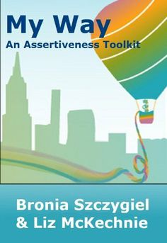 My Way - An Assertiveness Toolkit (Aspire Leadership Toolkit) by Bronia Szczygiel. $1.62. 38 pages. Author: Bronia Szczygiel Assertive Communication, I Am Statements, Passive Aggressive, Assertiveness, My Way, Self Help, Nonfiction, Something To Do, Kindle