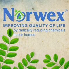 Norwex | Improving Quality Of Life By Radically Reducing Chemicals And Waste In Our Home