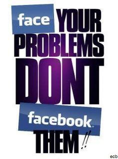 face your problems...