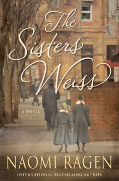 'The Sisters Weiss' by Naomi Ragen: When she discovers the truth about her Aunt Rose, who, in the 1950s, committed an unforgivable act, Rivka, growing up in a strict ultra-Orthodox family, sets off on a dangerous adventure to find her, which sets in motion a chain of events that stirs up the ghosts of the past and alters the future.
