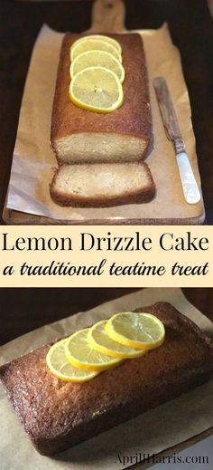Lemon Drizzle Cake - This syrup soaked cake is a traditional British teatime treat, and it's absolutely irresistible!