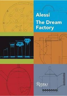 Alessi, The Dream Factory By Alberto Alessi, 9780847849062., Biographies
