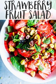 Strawberry Fruit Salad with Mint and Pistachios is a refreshing, healthy dessert your spring and summer potlucks need. Full of fresh strawberries and a delicious poppy seed dressing, this is a swimsuit season friendly treat. Try it for your next brunch or picnic, everyone will rave about this fruit salad! | #mothersday #easter #spring #summer #strawberry #fruitsalad #bbqsidedish #recipe #easyrecipes #healthy #cleaneating #realfood #healthyfood