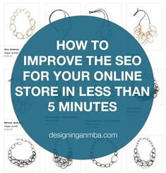 how to improve the SEO for your online store in less than 5 minutes by liz lockard via designing an mba