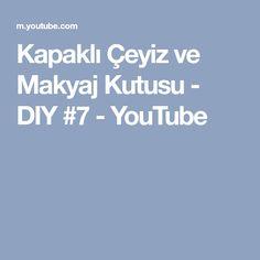 Kapaklı Çeyiz ve Makyaj Kutusu - DIY #7 - YouTube