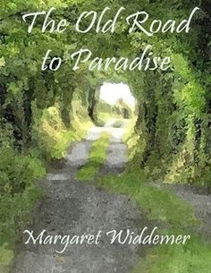 The Old Road to Paradise by Margaret Widdemer