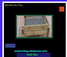 Wood Worm Bin Plans 081653 - Woodworking Plans and Projects!