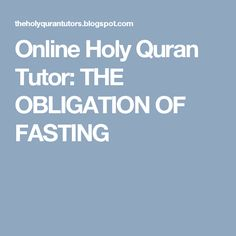 Online Holy Quran Tutor: THE OBLIGATION OF FASTING