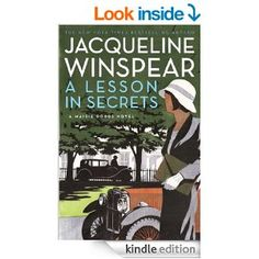 A Lesson in Secrets: A Maisie Dobbs Novel (Maisie Dobbs Mysteries Book 8) - Kindle edition by Jacqueline Winspear. Mystery, Thriller & Suspense Kindle eBooks @ Amazon.com.