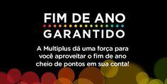 Fim de Ano Garantido - Multiplus #fimdeano #anonovo #viagens #multiplus #pontos #milhas #promoções