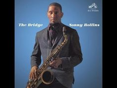 Sonny Rollins - tenor saxophone Jim Hall - guitar Bob Cranshaw - bass Ben Riley - drums The Bridge, 1962, was the first release of jazz giant Sonny Rollins f...