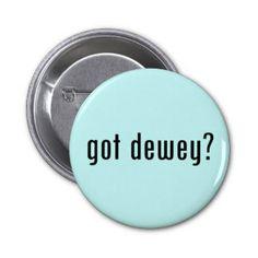 got dewey? pin