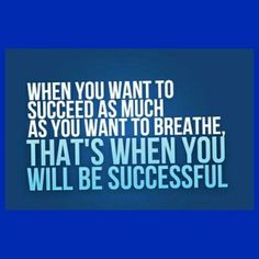 """""""When you want to succeed as much as you want to breath, thats when you will be successful.""""  ~Fashion Waves Designs  #motivated #motivation #workhard #believe #success #keepgoing #fashionwavesdesigns"""