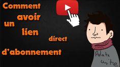 COMMENT AVOIR UN LIEN D'ABONNEMENT DIRECT SUR YOUTUBE !!!