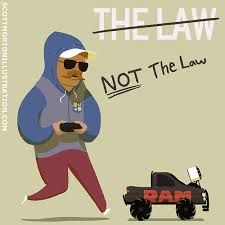 I'M NOT THE LAW!!!!!!