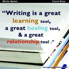 """""""Writing is a great learning tool, a great healing tool, & a great relationship tool."""""""