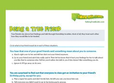 Being a True Friend Worksheet - Teach children to treat friends with respect and care, even with feelings are hurt.