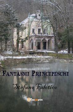 La biblioteca della Ele : Recensione #18: FANTASMI PRINCIPESCHI di Stefano F...