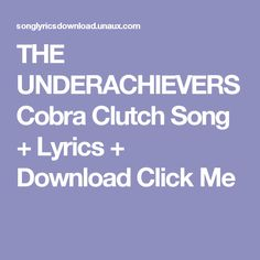 THE UNDERACHIEVERS Cobra Clutch Song + Lyrics + Download  Click Me