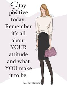 remember it's all about YOUR attitude. Staying Positive, Positive Life, Positive Thoughts, Positive Quotes, Quotes To Live By, Me Quotes, Motivational Quotes, Inspirational Quotes, Boss Quotes