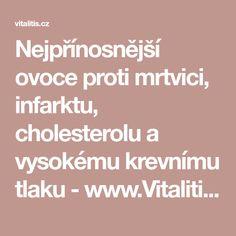 Nejpřínosnější ovoce proti mrtvici, infarktu, cholesterolu a vysokému krevnímu tlaku - www.Vitalitis.cz