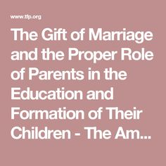 The Gift of Marriage and the Proper Role of Parents in the Education and Formation of Their Children - The American TFP