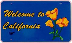 Google Image Result for http://upload.wikimedia.org/wikipedia/commons/7/7e/Road_Sign_Welcome_to_California.jpg