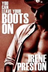 Buy You Can Leave Your Boots On by Irene Preston and Read this Book on Kobo's Free Apps. Discover Kobo's Vast Collection of Ebooks and Audiobooks Today - Over 4 Million Titles! Great Books, New Books, Books To Read, True Romance, Romance Books, Sweet Stories, Book Nooks, Book Themes, Preston