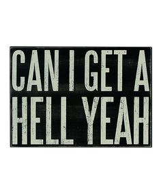 Love this Black 'Hell Yeah' Box Sign by Primitives by Kathy on #zulily! #zulilyfinds