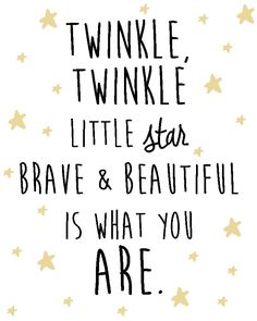 *** gift for robyn***Nursery Star and Moon Digital Print- Twinkle Twinkle little star brave and beautiful is what you are Life Quotes Love, Mom Quotes, Quotes For Kids, Quotes To Live By, Little Girl Quotes, Happy Baby Quotes, Brave Girl Quotes, Quotes For Girls Beauty, Cute Baby Quotes