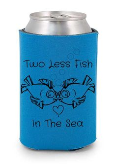 Two less fish in the sea. Wedding Koozies #koozies #wedding   http://www.expressimprint.com/LiveArt?category_id=1&product_id=16