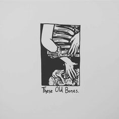 These Old Bones.