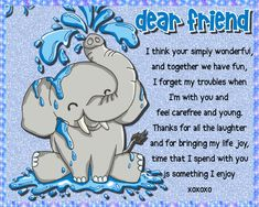 If your friend is fun to be around then let them know with this oh so cute elephant card. Free online Thank You For The Laughter ecards on Best Friends Day Cute Friendship Quotes, Our Friendship, Friendship Cards, Bff Quotes, Best Friend Quotes, Wishes For Friends, We Are Best Friends, Friends Day, Day Wishes