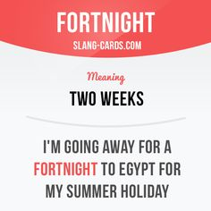 """""""Fortnight"""" means two weeks. Example: I'm going away for a fortnight to Egypt… Slang English, English Idioms, English Phrases, Learn English Words, English Lessons, English English, English Grammar Worksheets, Grammar And Vocabulary, English Vocabulary Words"""