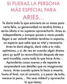 Si fueras la persona más especial para Aries te daría todo lo que estuviera en su mano para verte feliz, su generosidad no tendría límites...