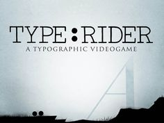 Innovative Education Apps: Type Rider