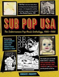 bruce pavitt, sub pop usa: the subterranean pop music anthology, 1980-1988