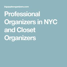 Big Apple Organizers Big Apple Organizer Organizers Nyc Professional Organizer  Nyc Closet Organizers Nyc Professional Oru2026 | Professional Organizers NYC ...