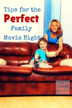 Tips for the perfect family movie night  -- #6 will suprise you! #streamteam