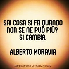 Emozioni e parole | Ritina80 Alberto Moravia, Italian Quotes, Italian Language, Wise Quotes, True Words, Food For Thought, Proverbs, Counseling, Quotations