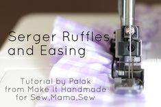 Sewing Basics: Ruffling + Easing with a Serger Sewing Basics, Sewing Hacks, Sewing Tutorials, Sewing Crafts, Sewing Tips, Sewing Ideas, Bag Tutorials, Serger Projects, Sewing Projects