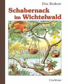 Schabernack im Wichtelwald  < Elsa Beskow >