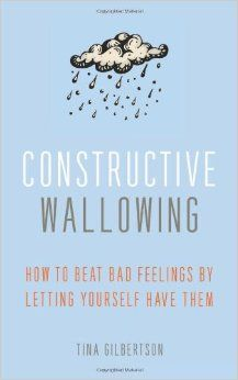 Come meet author and psychotherapist Tina Gilbertsonas she dispenses some common sense advice from her book Constructive Wallowing: How to Beat Bad Feelings By Letting Yourself Have Them on June 29th at 3pm.