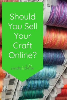 Should You Sell Your Craft Online? | Create & Thrive Hobbies To Take Up, Hobbies For Couples, Great Hobbies, Hobbies And Crafts, Crafts To Sell, Things To Sell, Selling Crafts Online, Craft Online, Etsy Business