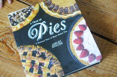 A year of pies. A seasonal tour of home baked pies. By Ashley English